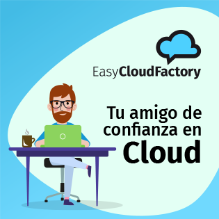 Easy Clod Factory, Tu amigo de confianza en Cloud